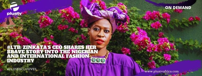 https://plustvafrica.com/ltb-zinkata-ceo-shares-her-brave-journey-into-the-nigerian-fashion-industry/